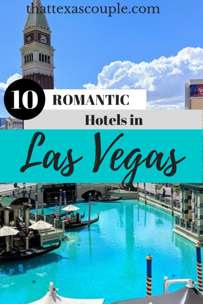 Best Hotels In Vegas For Couples Best Hotels In Vegas Las Vegas Hotels Romantic Hotel