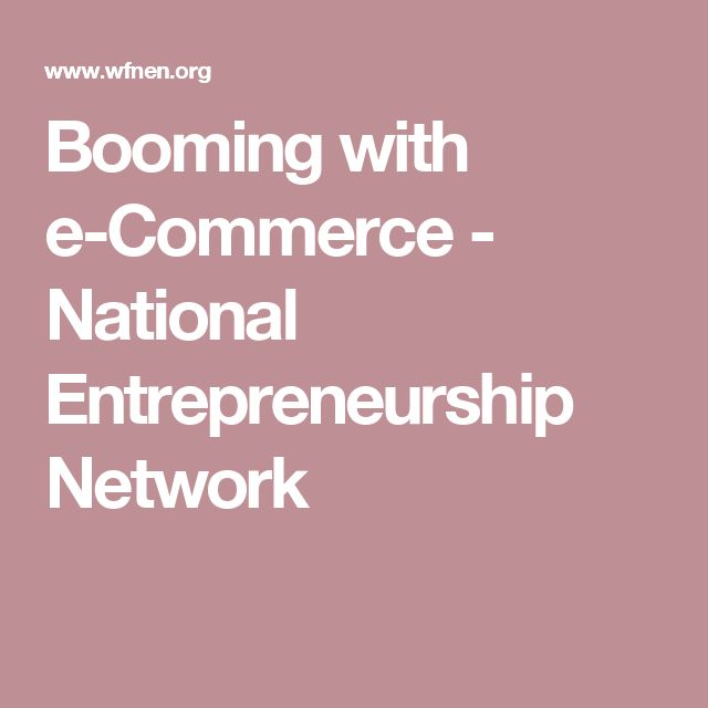 Booming with e-Commerce - National Entrepreneurship Network
