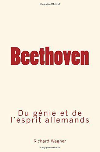 Beethoven: Du génie et de l'esprit allemand de Richard Wa... https://www.amazon.fr/dp/2366595557/ref=cm_sw_r_pi_dp_U_x_WZlpAbMXT8KN4