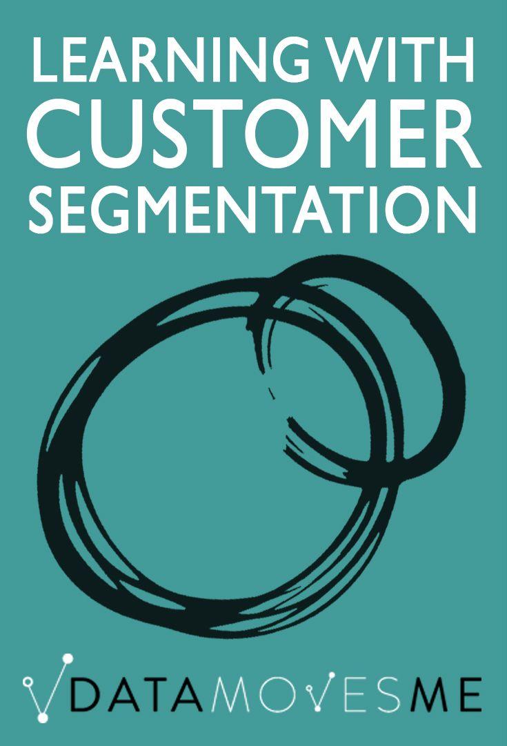 Learning With Customer Segmentation Using Customer Segmentation