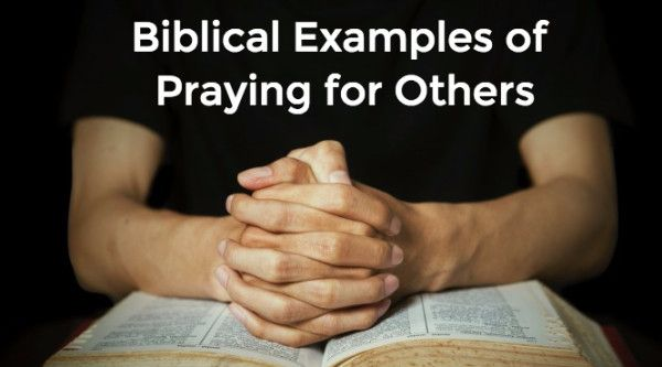 The Bible is full of examples of intercessory prayer, both in the Old Testament and the New. Here are a few examples to get you started in your own study.