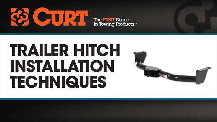 CURT Trailer Hitch Installation Techniques