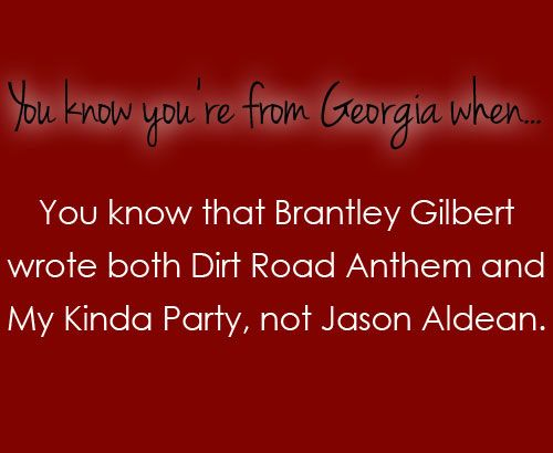 You know you're from Georgia when....: True Fans, The Roads, Girls Generation, Country Fans, Dirt Roads Anthem, Georgia Girls, Country Girls, Case, Georgia Just