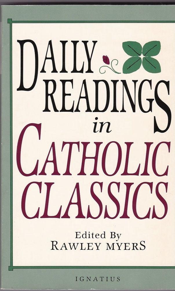 Daily Readings in Catholic Classics edit Rawley Meyers  Religious Book Religion