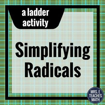 In this activity, students will simplify radicals.  There are 11 problems.  Make sure these problems are appropriate for your students - download the preview and look at the thumbnails to see the problems.This ladder activity is a great alternative to a worksheet.