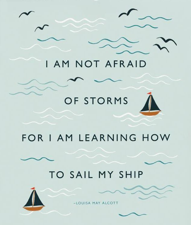 I am not afraid of storms quote | Louisa May Alcott