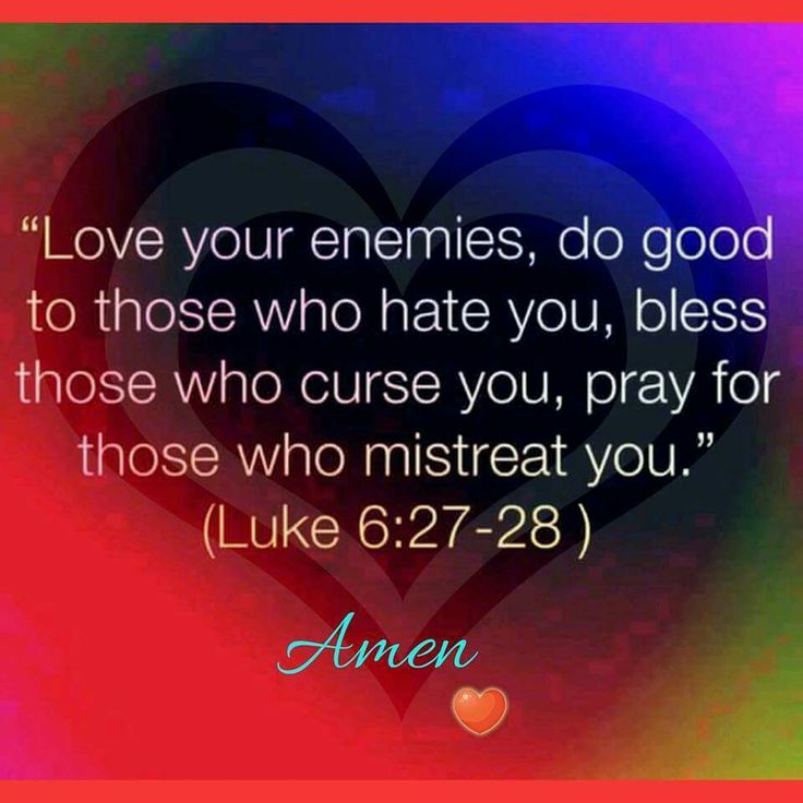 Love Your Enemies .