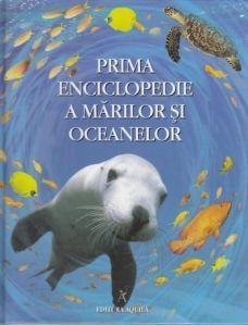 Prima enciclopedie a marilor si oceanelor - Editura Acvila; Varsta: 3+; Prin intermediul acestei enciclopedii, micii  cititori vor intra în universul fascinant al apelor, descoperind prin intermediul ilustraţiilor şi a informaţiilor pe înţelesul lor o mulţime de lucruri noi despre vieţuitoarele acvatice.