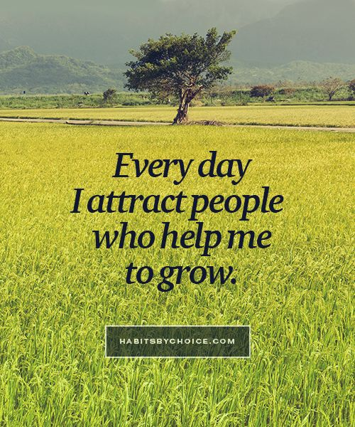 """Every day I attract people who help me to grow."" An inspiring affirmation that celebrates the law of attraction."