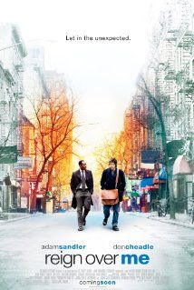 Reign Over Me (2007) A man who lost his family in the September 11 attack on New York City runs into his old college roommate. Rekindling the friendship is the one thing that appears able to help the man recover from his grief.