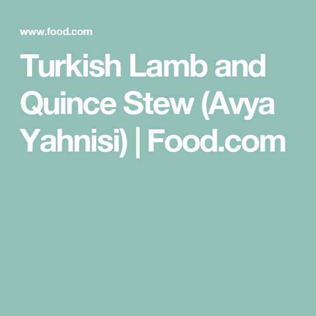 Turkish Lamb and Quince Stew (Avya Yahnisi) | Food.com