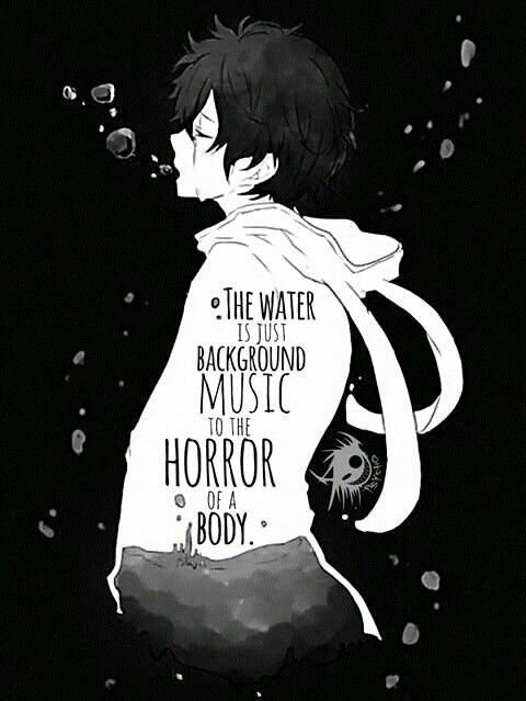 The water is just background Music to the Horror of a Body • Anime Quote • Depression - Music-lovers