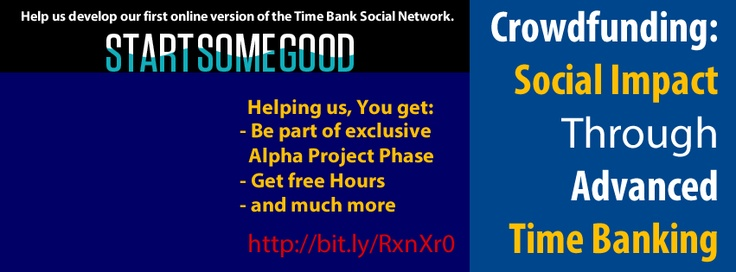 http://startsomegood.com/Venture/bancoh__timebank_social_business_network/Campaigns/Show/social_impact_through_advanced_time_banking