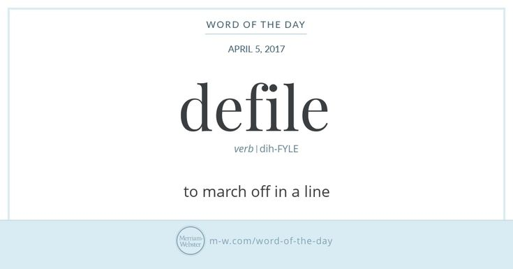 It's likely that when you hear the verb defile, what comes to mind is not troop movements but, rather, something being contaminated or desecrated. That more commonly encountered homograph of defile,