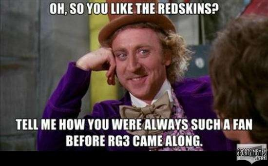 When Wonka asks, you answer! #RG3 #meme #doyouremember Chris Cooley was my guy all day erry day