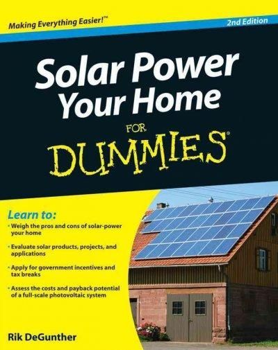 The bestselling alternative energy reference book in North Americanow in an updated edition Want to take advantage of solar power in your home? Whether youre looking to save on your energy costs by ad                                                                                                                                                                                 More