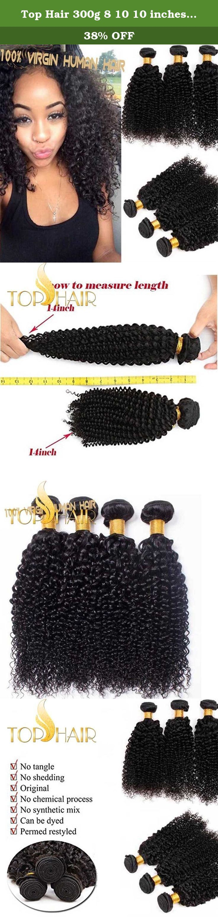 Top Hair 300g 8 10 10 inches kinky curly Unprocessed Virgin Brazilian Curly Weaves Afro Kinky Curly Human Hair Extensions Natural Black Color 3 bundles. Top Hair Unprocessed Human Virgin Hair Weaves Extension Hair Parameter 1)Hair Material: 100% Unprocessed Virgin Human Hair 2)Hair Color: 1b Natural 3)Unit Weight:98-100g(3.35-3.5oz)/bundle 4)Hair Lengths Available: from 10 to 24 inch,for Wavy and Curly Hair, we Measure the Length when Stretched to Straight 5)Hair Texture:Straight,Body...