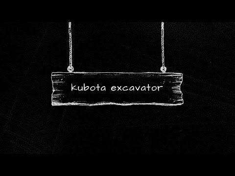 Mauries Excavations - Kubota Excavator (Slideshow) - YouTube