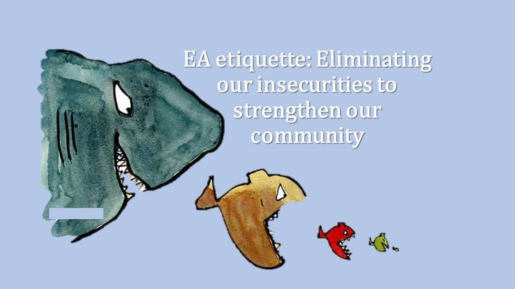 EA etiquette eliminating insecurities strengthen community