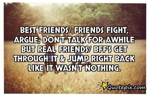 That's so true!! I might have an issue with one of my friends, but we're always ready to just get through it and start talking again :)
