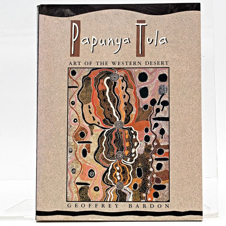 Papunya Tula: Art of the Western Desert, Book by Geoffrey Bardon- Aboriginal Art
