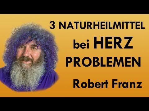 Herz Probleme - 3 Naturmittel die Robert Franz empfiehlt - YouTube