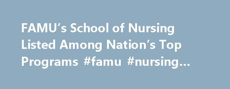 famu college of nursing School of nursing with a particular emphasis on integrity and ethical conduct famu is committed to inspirational teaching 111 to ensure fairness and consistency throughout university admissions the uuac will review admissions criteria used by each college.