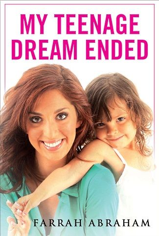 Hits shelves Aug. 14.: Worth Reading, Dream Ended, Teenage Dream, Dreams, Books Worth, Farrah Abraham, Teen Moms, Teenmom