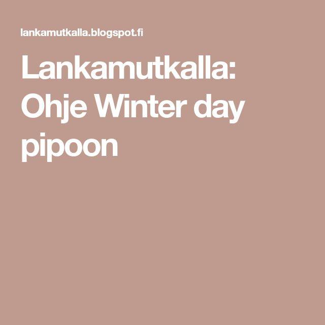 Lankamutkalla: Ohje Winter day pipoon