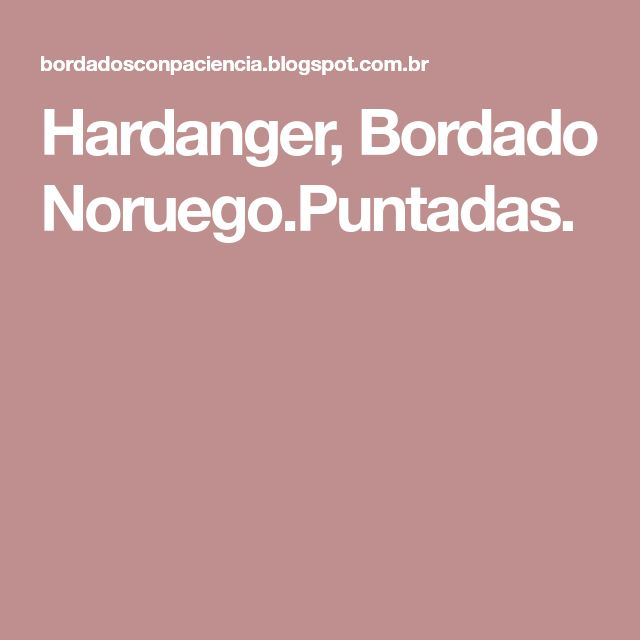 Hardanger, Bordado Noruego.Puntadas.