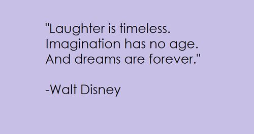 laughter quotes images | walt disney, quotes, sayings, laughter, dreams, imagination ...