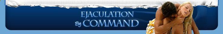 Ejaculation By Command - Download Best Premature Ejaculation Solution!