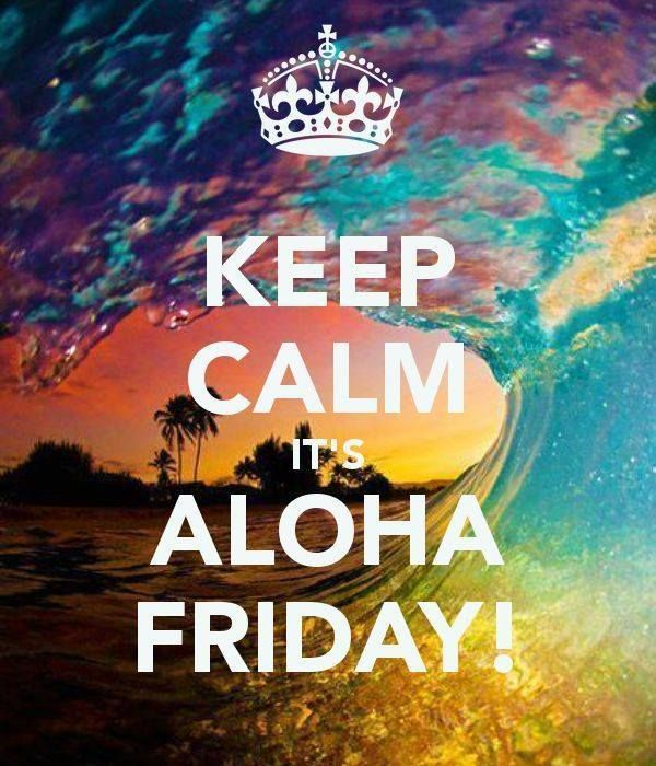 It's Aloha Friday!