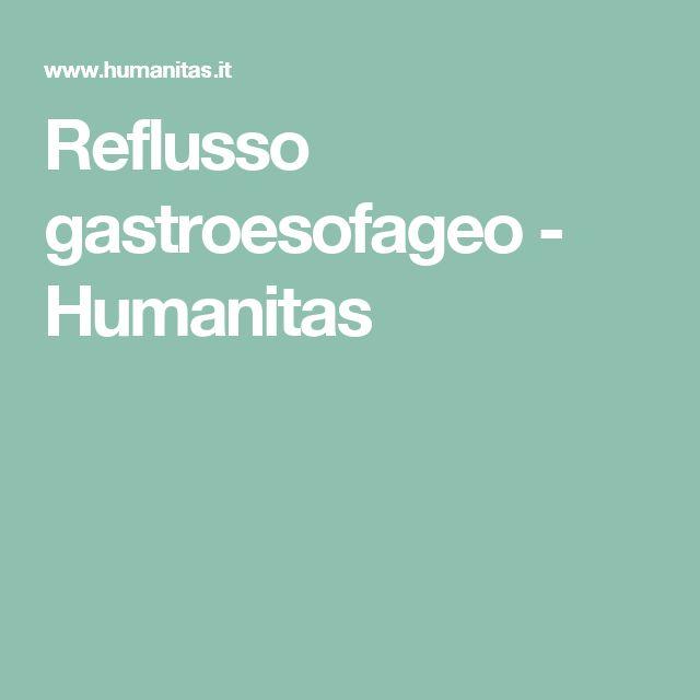 Reflusso gastroesofageo - Humanitas