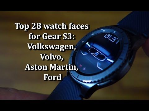 Top 28 watch faces for Gear S3: Volkswagen, Volvo, Aston Martin, Ford - Andrasi.ro