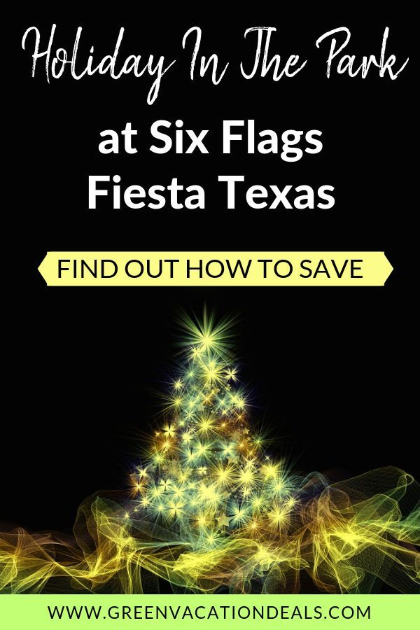 Save On Holiday In The Park At Six Flags Fiesta Texas Green Vacation Deals Christmas Vacation Destinations Family Holiday Idea Holiday Travel Destinations