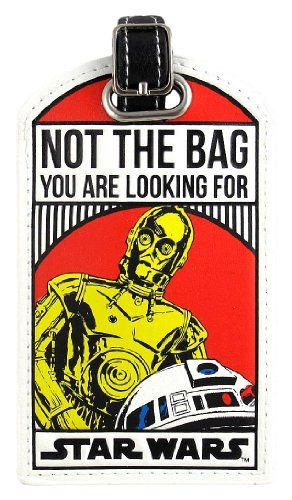 Star Wars Not The Bag You Are Looking For Droids C-3PO/R2-D2 Luggage Tag Star Wars http://www.amazon.com/dp/B00K97U8Y2/ref=cm_sw_r_pi_dp_6rt2tb1A5N5A9AR5