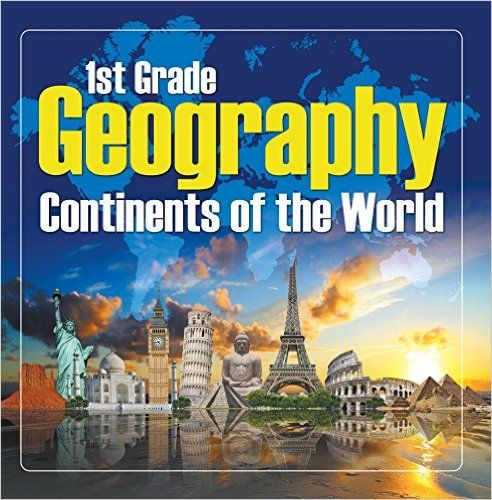 Amazon.com: 1St Grade Geography: Continents of the World: First Grade Books (Children's Explore the World Books) eBook: Baby Professor: Kindle Store