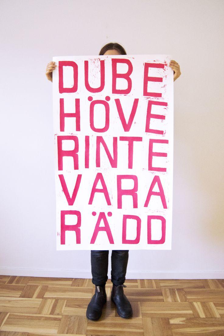 "Klara Wiksten ""You don´t need to be afraid""  Silk screen print made from a linoleum print original"