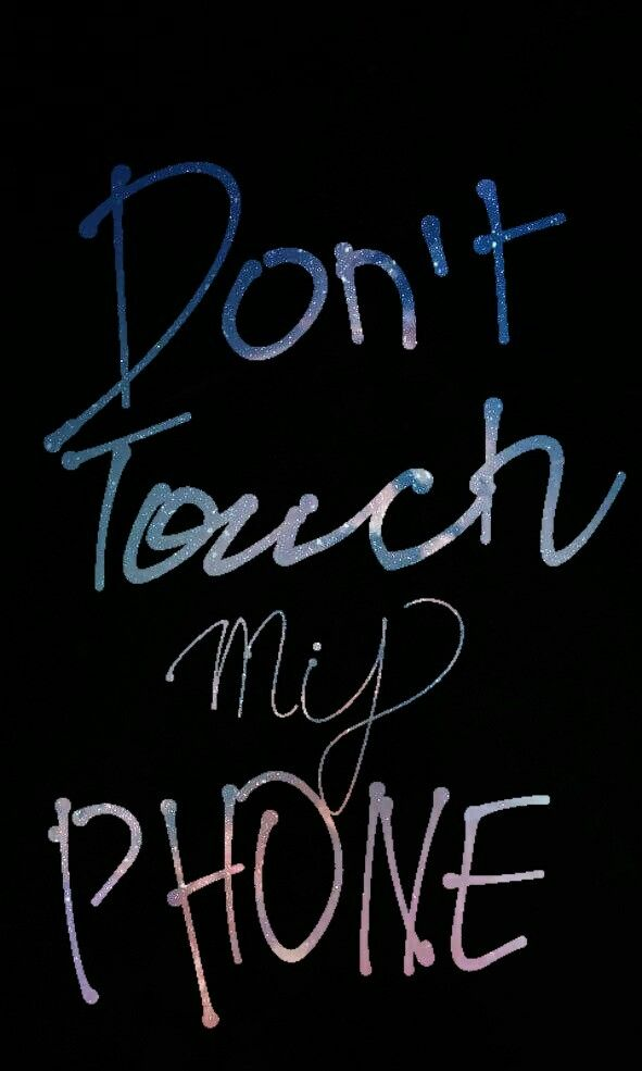 No toques mi telefono/Don't touch my phone