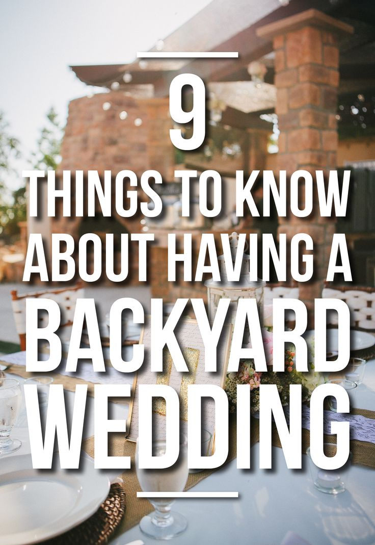 9 Things To Know About Having A Backyard Wedding