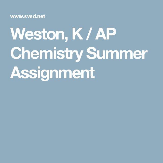 Weston, K / AP Chemistry Summer Assignment
