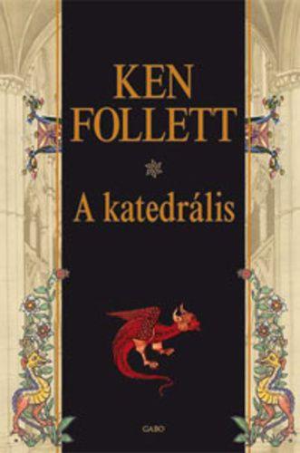 (16) A katedrális · Ken Follett · Könyv · Moly