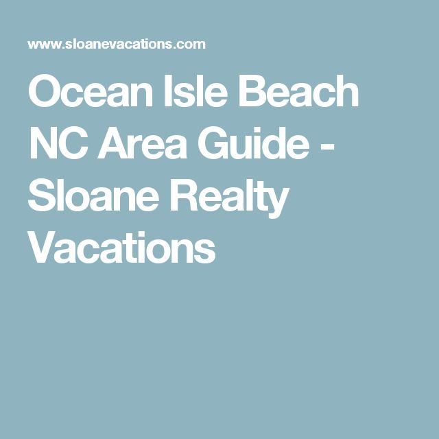 Ocean Isle Beach NC Area Guide - Sloane Realty Vacations