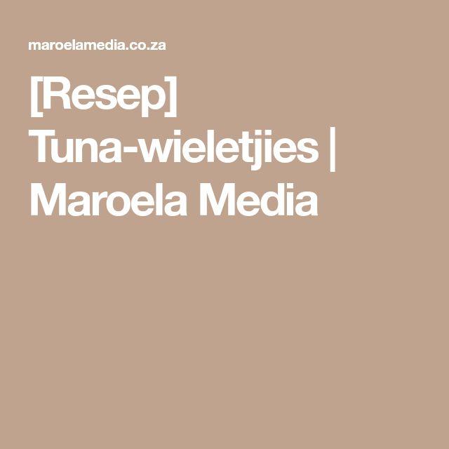 [Resep] Tuna-wieletjies | Maroela Media