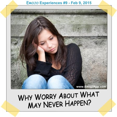 Why Worry About What May Never Happen? ⋆ Emojo