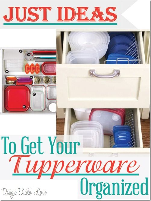 Tupperware Organization and Storage Ideas