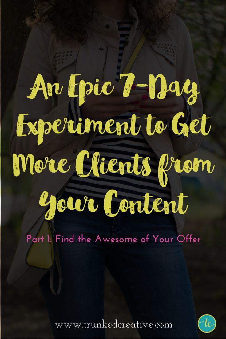 7 Part Series: Get more clients from your content (Part 1): Find the Awesome of Your Offer