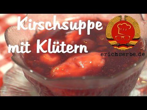 Kirschsuppe mit Klütern - Essen in der DDR: Koch- und Backrezepte für ostdeutsche Gerichte | Erichs kulinarisches Erbe