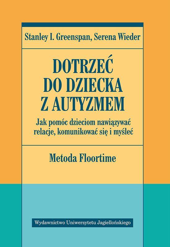 Dotrzeć do dziecka z autyzmem - Wydawnictwo Uniwersytetu Jagiellońskiego